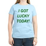 I Got Lucky Today Women's Light T-Shirt