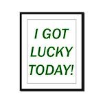 I Got Lucky Today Framed Panel Print