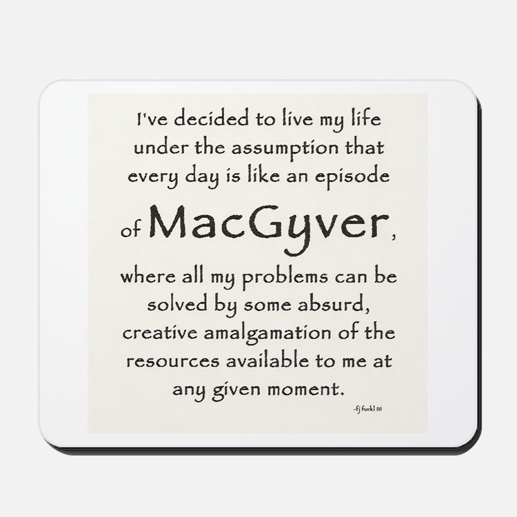 It's A MacGyver Life Mousepad