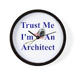 Trust Me...Architect Wall Clock