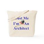 Trust Me...Architect Tote Bag