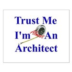 Trust Me...Architect Small Poster