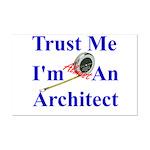 Trust Me...Architect Mini Poster Print