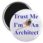 Trust Me...Architect Magnet