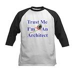 Trust Me...Architect Kids Baseball Jersey