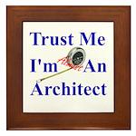 Trust Me...Architect Framed Tile