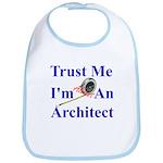 Trust Me...Architect Bib