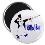 Kill Bill Magnet