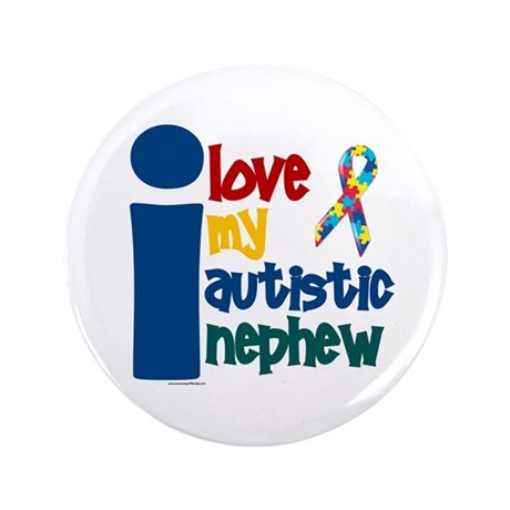 """I Love My Autistic Nephew 1 3.5"""" Button (100 pack)"""