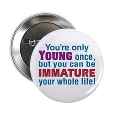 "Young Once - 2.25"" Button"