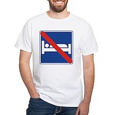 No Sleeping Sign Shirt