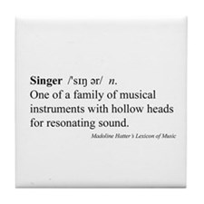 Humorous Singer Definition Tile Coaster