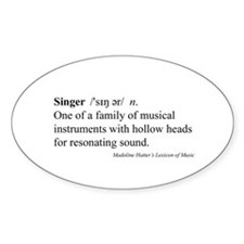 Humorous Singer Definition Oval Decal