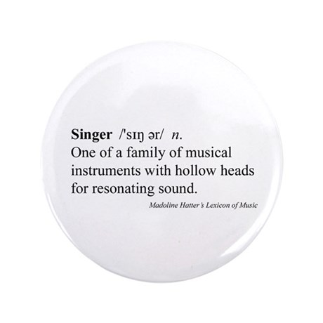 "Humorous Singer Definition 3.5"" Button"