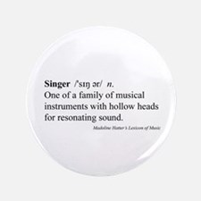 "Humorous Singer Definition 3.5"" Button"