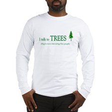 Trees are more interesting th Long Sleeve T-Shirt