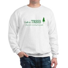 Trees are more interesting th Sweatshirt