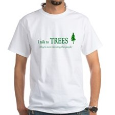 Trees are more interesting th Shirt