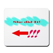 She Did It_Lt Mousepad