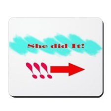 She Did It_Rt Mousepad
