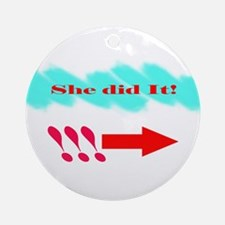 She Did It_Rt Ornament (Round)