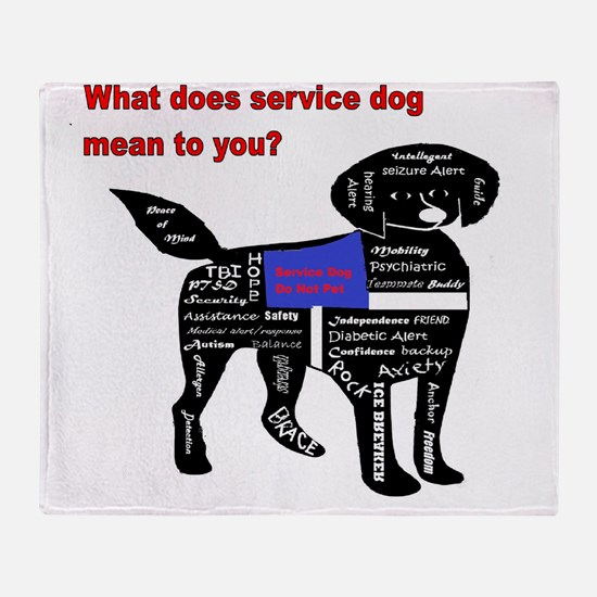 what does service dog to you? Throw Blanket