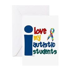 I Love My Autistic Students 1 Greeting Card