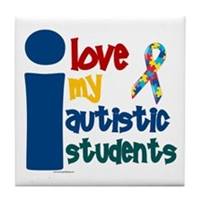 I Love My Autistic Students 1 Tile Coaster