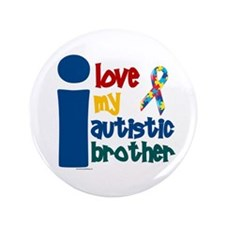"""I Love My Autistic Brother 1 3.5"""" Button (100 pack"""