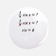 "Six = 6 3.5"" Button"