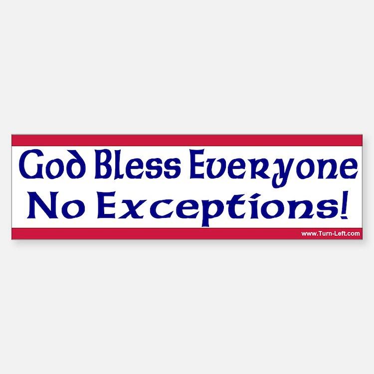 Bumper Sticker - God Bless Everyone, No Exceptions