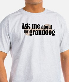 Ask about granddog Ash Grey T-Shirt