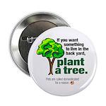 Button. Plant a tree, not a pet.