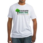 Fitted T-Shirt. Plant a tree, not a pet.