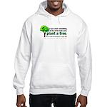 Hooded Sweatshirt. Plant a tree, not a pet.