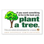 Rectangle Sticker. Plant a tree, not a pet.