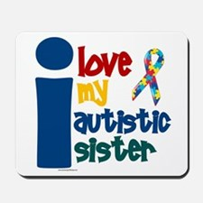 I Love My Autistic Sister 1 Mousepad