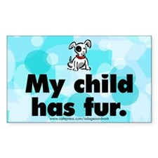Rectangle Sticker. My child has fur (dog).