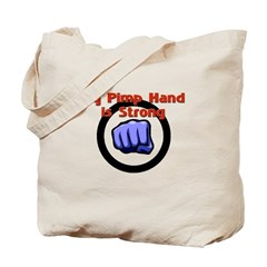 My Pimp Hand is Strong Tote Bag