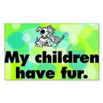 Rectangle Sticker. My children have fur.
