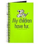 Journal. My children have fur.