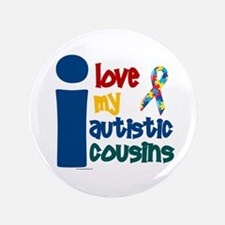 "I Love My Autistic Cousins 1 3.5"" Button (100 pack"