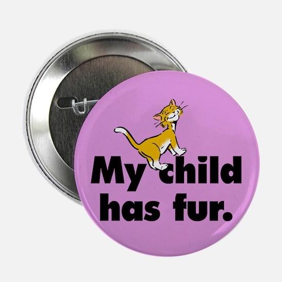 Button. My child has fur (cat).