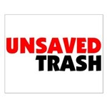 Unsaved Trash Small Poster