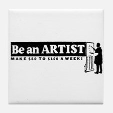 Be a Starving Artist Tile Coaster