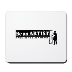 Be a Starving Artist Mousepad