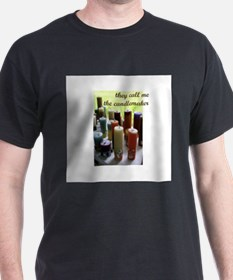 Candlemaker - Candlemaking Cr T-Shirt