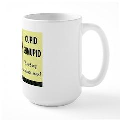 Cupid Shmupid Mug