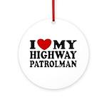 I Love My Highway Patrolman Ornament (Round)