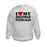 I Love My Highway Patrolman Kids Sweatshirt